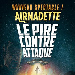 Airnadette - Le Pire Contre-Attaque @ Le Trianon - Paris
