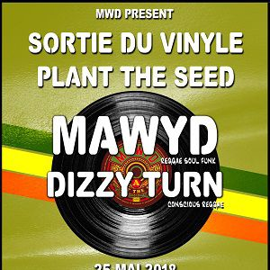 MAWYD (Sortie Vinyle Plant The Seed) @ Rock School Barbey  - BORDEAUX