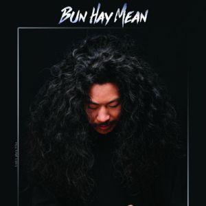 Bun Hay Mean - Nouveau Spectacle