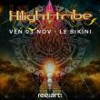 Concert HILIGHT TRIBE + MEIS + SENSIFEEL + PROPER LANE à RAMONVILLE @ LE BIKINI - Billets & Places