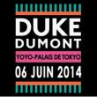 Soirée DUKE DUMONT, FRIEND WITHIN & KIWI à PARIS @ YOYO - PALAIS DE TOKYO - Billets & Places