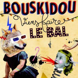 Bouskidou - Viens Faire Le Bal