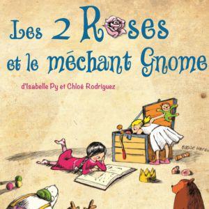 Les 2 Roses Et Le Méchant Gnome