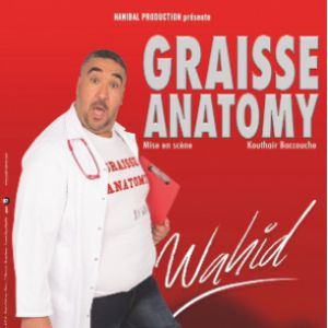 "WAHID dans ""Graisse Anatomy"" @ Le Hangar - Ivry-sur-seine"