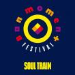 Festival BON MOMENT • SOUL TRAIN • VENDREDI