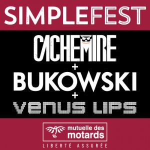 Mutuelle Des Motards - Simple Fest: Cachemire+Bukowski+Venus Lips