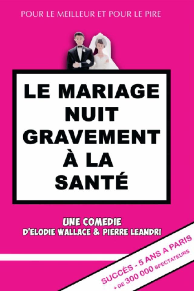 LE MARIAGE NUIT GRAVEMENT A LA SANTE @ Salle Marcel Sembat - Chalon sur Saône