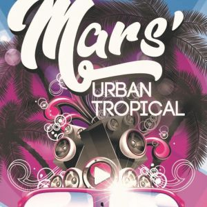 Mars'urban Tropical : Maylan Manaza + Akuen Music + Willy Bounce
