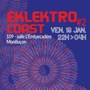 EKLEKTRO COAST #2 @ 109 - L'Embarcadère - MONTLUÇON