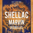 Concert SHELLAC + MARVIN + DECIBELLES