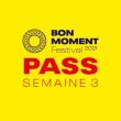 Festival PASS BON MOMENT 2021 - SEMAINE 3