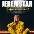 Spectacle JEREMSTAR - Enfin sur scène à DOLE @ La Commanderie - Dole - Billets & Places