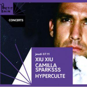 Xiu Xiu + Camilla Sparksss + Hyperculte / Petit Bain