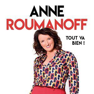 "Anne Roumanoff - ""Tout Va Bien ! """
