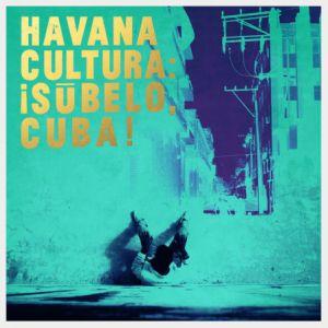 Havana Cultura: ¡Súbelo, Cuba! @ La Petite Halle - PARIS