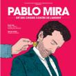 Spectacle PABLO MIRA à LILLE @ Théâtre Sébastopol - Billets & Places