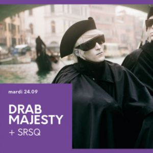 Drab Majesty + Srsq