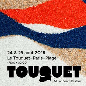 TOUQUET MUSIC BEACH FESTIVAL-PASS 2 JOURS Du 24/08 Au 25/08/2018 @ Plage du Touquet - LE TOUQUET PARIS PLAGE
