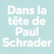 Leçon de scénario dePaul Schrader à PARIS @ Salle 500 - Forum des images - Billets & Places