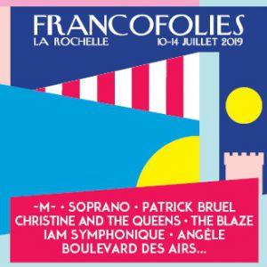 Francofolies 2019 : -M- + Angele + Gaetan Roussel + Radio Elvis