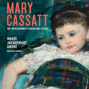 visit guidée MARY CASSATT, UNE IMPRESSIONNISTE AMÉRICAINE À PARIS @ musée Jacquemart-André - PARIS