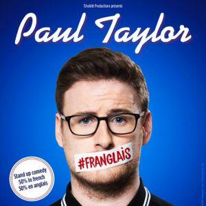 PAUL TAYLOR #Franglais  @ SALLE VICTOR HUGO - Lyon