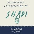 Soirée La croisière de Shadi Khries à PARIS @ Dimanche Sur Seine - Billets & Places