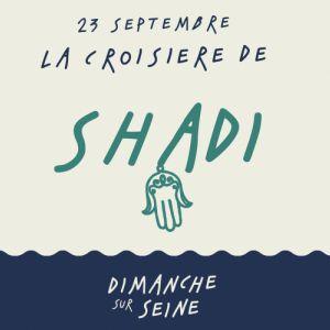 La croisière de Shadi Khries @ Dimanche Sur Seine - PARIS