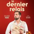 Spectacle BENJAMIN TRANIÉ - LE DERNIER RELAIS