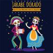 Concert P'TIT BAL MEXICANOS - Jarabe Dorado Compagnie du Tire-Laine à ILLKIRCH GRAFFENSTADEN @ Magic Mirrors - Billets & Places