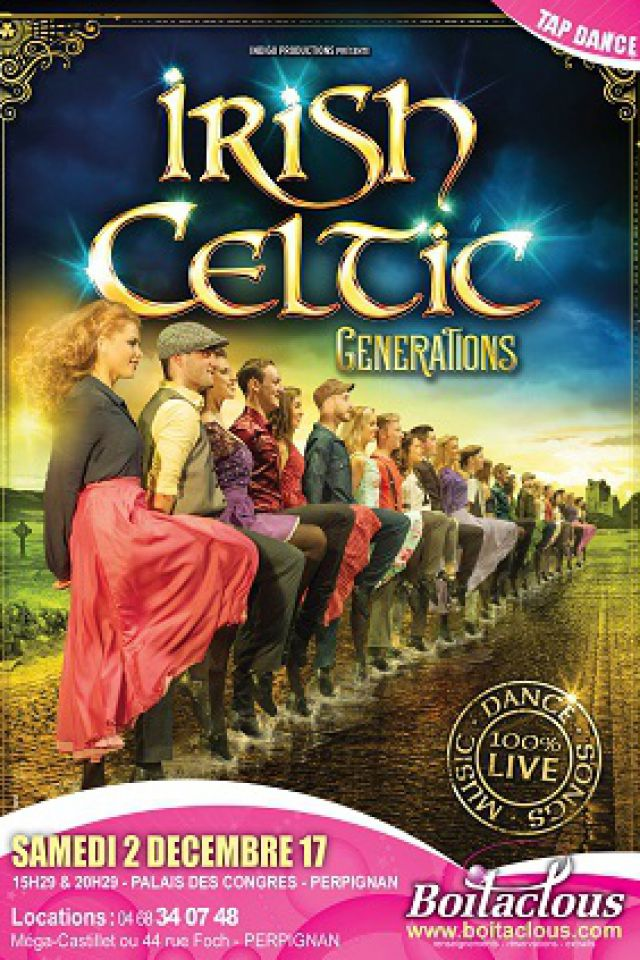 IRISH CELTIC GENERATIONS @ PALAIS DES CONGRES - PERPIGNAN
