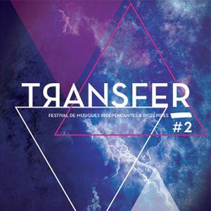 FESTIVAL TRANSFER #2 - JOUR 2 / Late night (00h>5h) @ TRANSBORDEUR - Villeurbanne