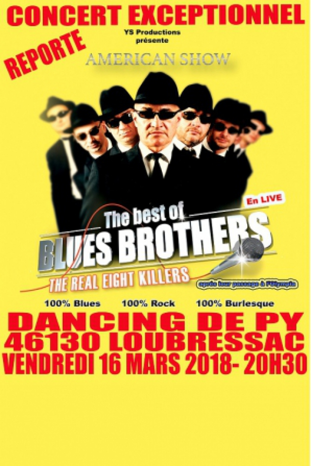 THE BEST OF THE BLUES BROTHERS THE REAL EIGHT KILLERS @ A PY LOUBRESSAC - LOUBRESSAC