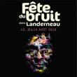 Festival FÊTE DU BRUIT DANS LANDERNEAU 2016 - SAMEDI @ Les Jardins de la Palud - Billets & Places