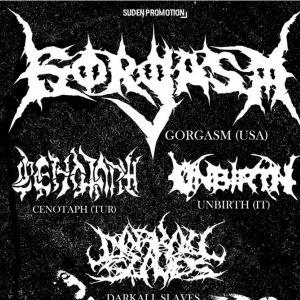 Gorgasm + Cenotaph + Unbirth + Darkall Slaves