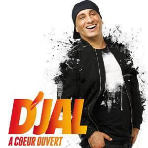 """D'jal """"A Coeur Ouvert """""""