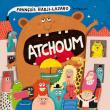 Concert « ATCHOUM » Avec François Hadji-Lazaro & Pigalle