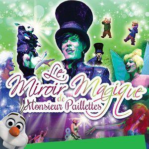 LE MIROIR MAGIQUE DE MONSIEUR PAILLETTES @ Salle La Pleiade - ALLEVARD