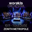 Concert WORAKLS ORCHESTRA - ZENITH DE TOULOUSE @ ZENITH TOULOUSE METROPOLE - Billets & Places