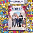 L'ECRAN POP - MAMMA MIA ! - LE GRAND REX - PARIS - Billets & Places