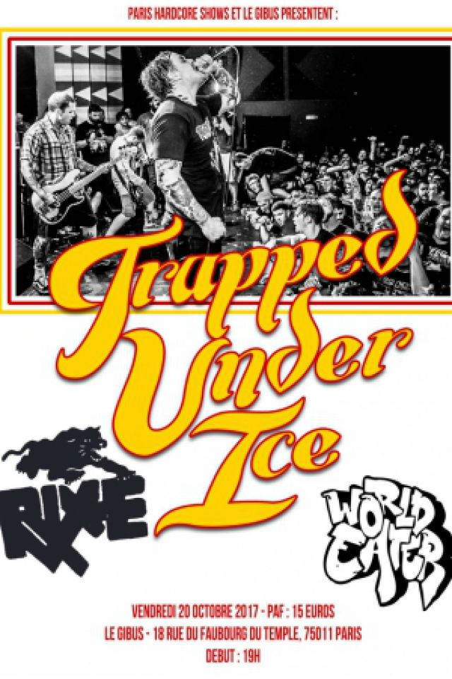 Trapped Under Ice + Rixe + World Eater + The Worst Doubt @ Le Gibus  - PARIS
