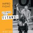 Théâtre IMPRO FIGHT : LE CHOC DES TITANS !