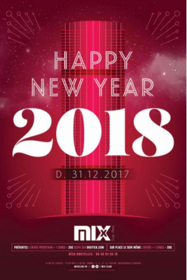 HAPPY NEW YEAR 2018 @ MIX CLUB - Paris