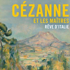 Visite Guidée Cézanne Et Les Maîtres. Rêve D'italie, M. Lhéritier