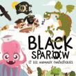 Spectacle BLACK SPAROW & LES ANIMAUX FANTASTIQUES