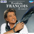 """Spectacle FRÉDÉRIC FRANÇOIS - """"PLUS PRÈS DE VOUS"""""""