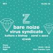 Soirée EZ! #61 - BARE NOIZE, VIRUS SYNDICATE, KOLTERS B2B BISHOP, ZOREL