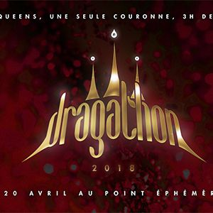 DRAGATHON 2018 BATTLE OF THE DRAGS @ Point Ephémère - Paris