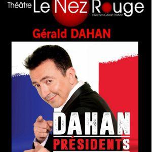 Dahan PrésidentS @ LE NEZ ROUGE - PARIS