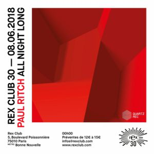 REX CLUB 30 PRESENTE PAULL RITCH ALL NIGHT LONG @ Le Rex Club - PARIS